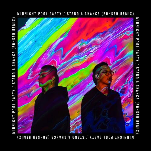 Stand A Chance (Bohkeh Remix)