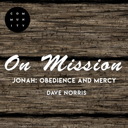 Dave Norris, Obedience And Mercy