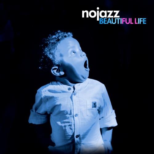 NOJAZZ - BEAUTIFUL LIFE 2019 - MASTER