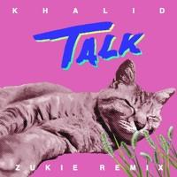 Khalid - Talk (ZUKIE Remix)