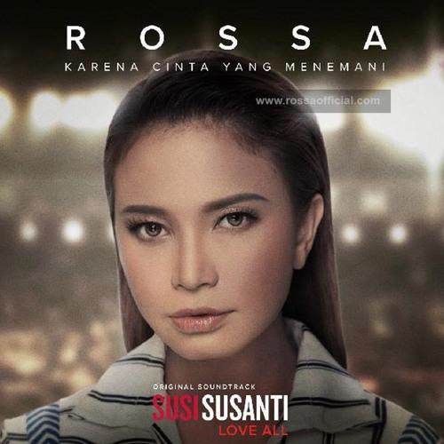 Rossa - Karena Cinta Yang Menemani (OST. Susi Susanti Love All) - 2019
