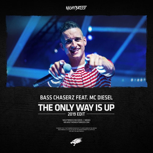 Bass Chaserz Feat. Diesel - The Only Way Is Up (2019 Edit)
