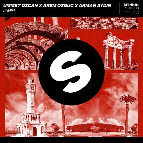 Ummet Ozcan X Arem Ozguc & Arman Aydin - Izmir [OUT NOW]