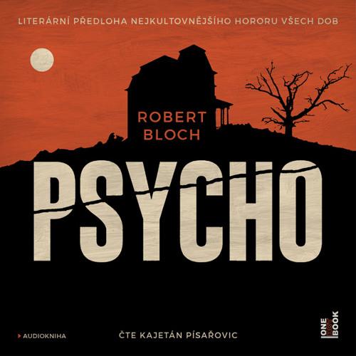 Robert Bloch - Psycho / čte Kajetán Písařovic