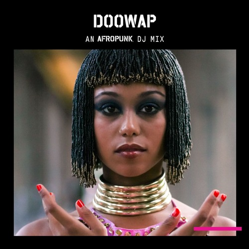 Doowap: An AFROPUNK Mix