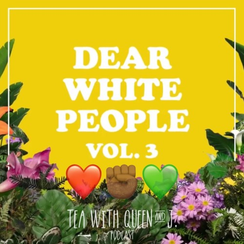 Dear Black People Part I: A Dear White People REVIEW Vol.3