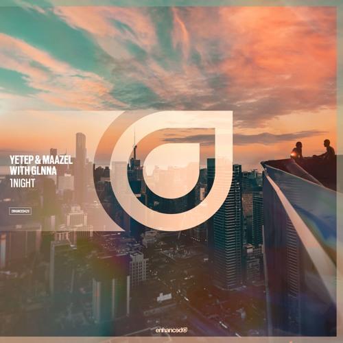 Yetep & Maazel Feat. GLNNA - 1NIGHT