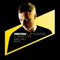 Friction & JP Cooper - Dancing (Dawn Wall Remix)