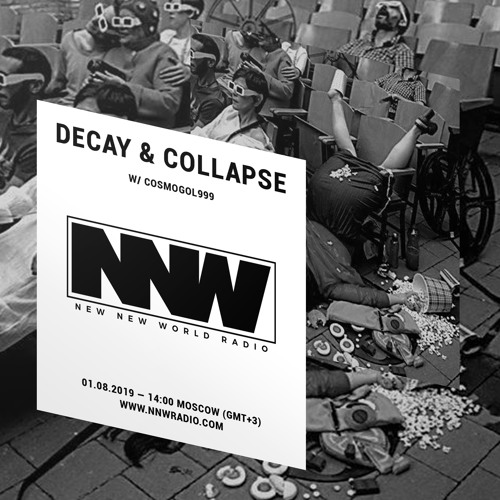 Decay & Collapse w/ Cosmogol999 - 1st August 2019