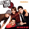 Big Time Rush - Any Kind Of Guy (Podynando Remix)