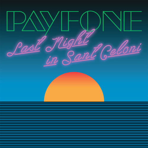Payfone - Last Night In Sant Celoni (Incl. In Flagranti Remix) - CLIPS