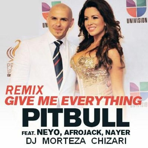 Pitbull Give Me Everything Remix Dj MorTeza Chizari