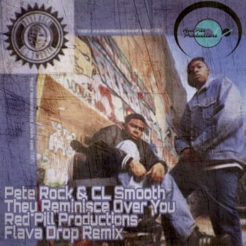 Pete Rock & CL Smooth - They Reminisce Over You (Red Pill Productions Flava Drop Remix) (original)