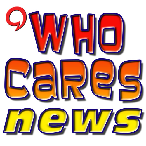 The Who Cares News 8-20-19 Ep. 1585