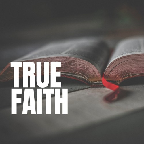 How do you know if you have true faith?