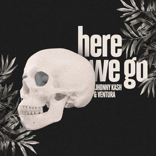 Jhonny Kash & Ventura - Here We Go (Extended)