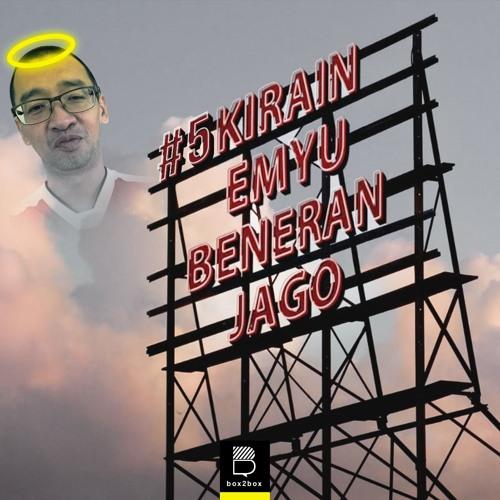 #5 Kirain Emyu Beneran Jago