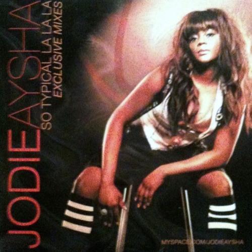 Jodie Aysha - So Typical (Big Ang Like Glue Mix)