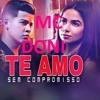 MC Doni Sintonia - Te Amo Sem Compromisso (DJ DUBAY BRAZIL) Tribal Dutch Funk Afro Mix 2019