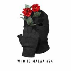 WHO IS MALAA 24