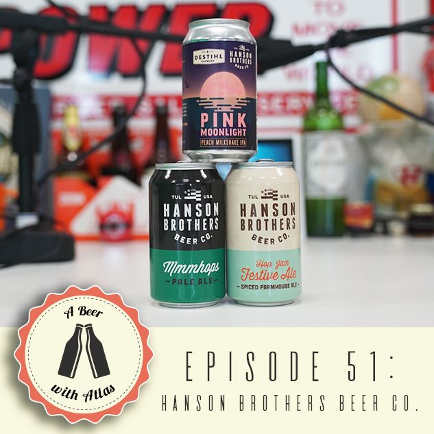 A Beer With Atlas #51 - Hanson Brothers Beer Co.
