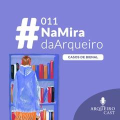 011 | #NaMiraDaArqueiro - Casos de Bienal