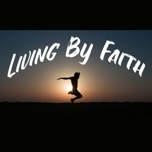 Living In Faith Gives You . . .