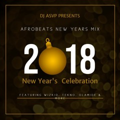 Afrobeats New Years Mix 2018 | Featuring Olamide, Wizkid, Small Doctor, Davido & More