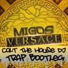 Migos ft. Drake - Versace (Colt The House DJ TRAP BOOTLEG) ***FREE DOWNLOAD