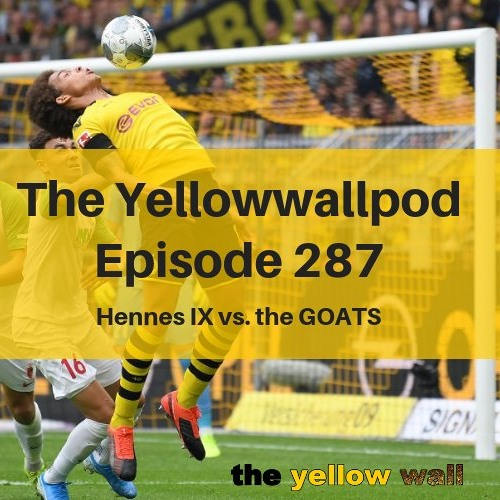 Episode 287: Hennes IX vs. the GOATS