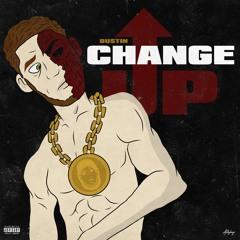 Change Up (Prod. SNOW x 6lasianGod)