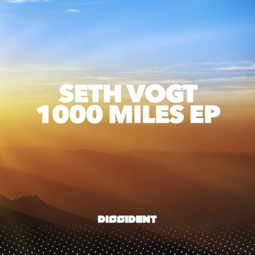 """Seth Vogt """"3rd Best Sunset"""" (Clip)release exclusive to Beatport 9/13/19 from Dissident Music!"""