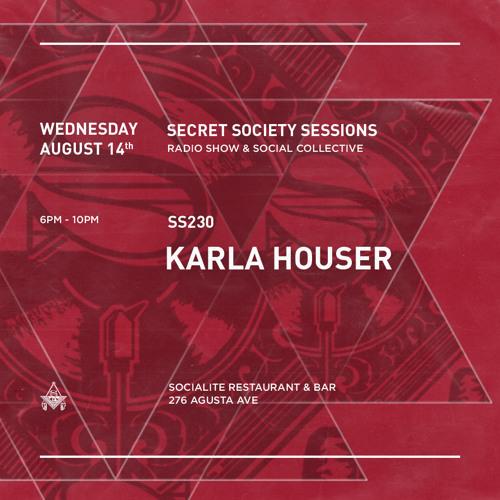 SSS 230 w/ Karla Houser (Secret Society Sessions)