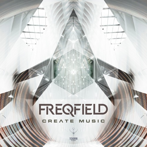Freqfield - Create Music (Out Now on Beatport)