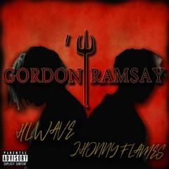 Gordon Ramsay ft. Jhonny Flames