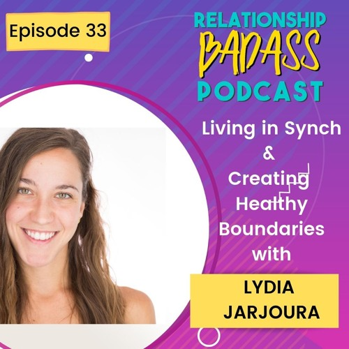 E33: Living in Synch & Healthy Boundaries with Lydia Jarjoura