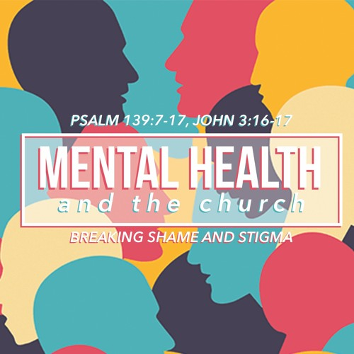 Mental Health | Psalm 139:7-14 & John 3:16-17 | Sermon by Pastor Amy and Special Guest Mandy Markoff