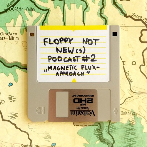 Floppy Not New(s) - Podcast #2 - Magnetic Flux - Approach