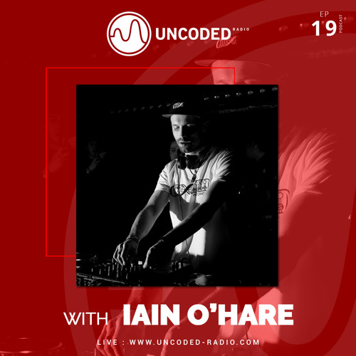 Uncoded Radio Present Uncoded Session #EP19 by Iain O'Hare