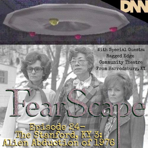 FearScape 24. The Stanford, KY 3: Alien Abduction of 1976