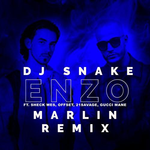 DJ Snake - Enzo (Marlin Remix) ft. Sheck Wes, Offset, 21 Savage, Gucci Mane