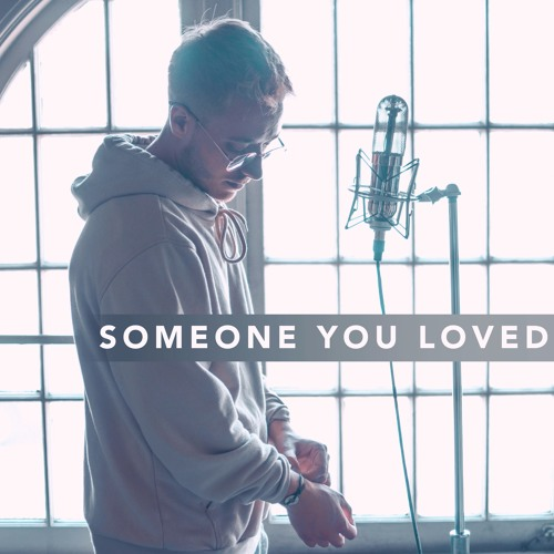 Someone You Loved - Jonah Baker Cover
