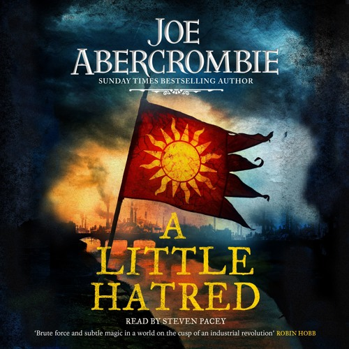 A Little Hatred by Joe Abercrombie, read by Steven Pacey