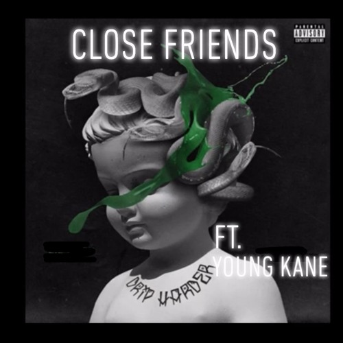 Close Friends (ft. Young Kane)