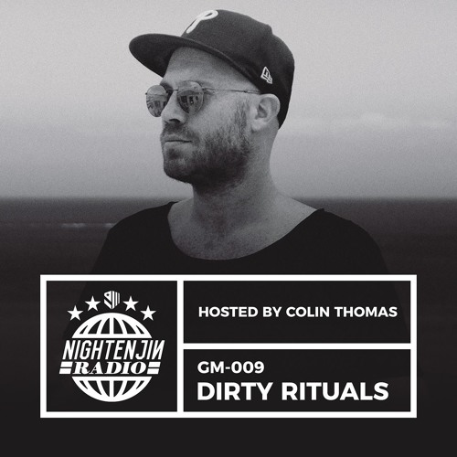GM-009: Dirty Rituals | Nightenjin Radio [Hosted by Colin Thomas]