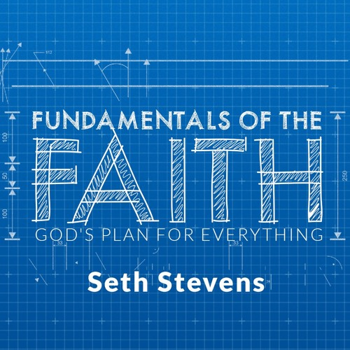 Fundamentals of the Faith: The Hope of The Fall - July 28, 2019