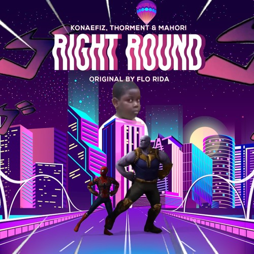 Right Round - Konaefiz, Thorment & Mahori