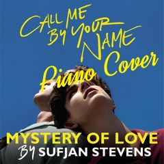 Sufjan Stevens - Mystery of Love Piano Cover (Call Me By Your Name OST)