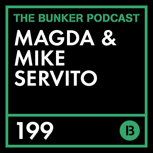 The Bunker Podcast 199: Magda and Mike Servito