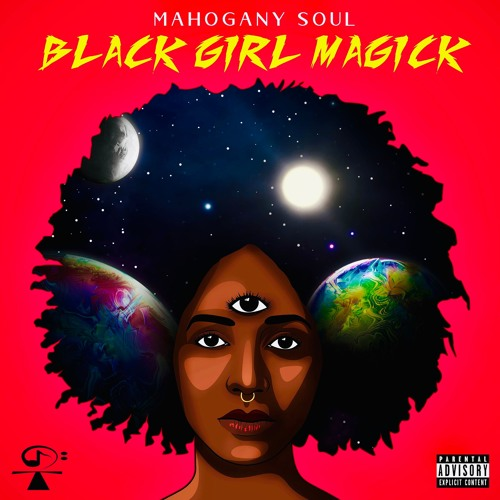 BLACK GIRL MAGICK - MAHOGANY SOUL
